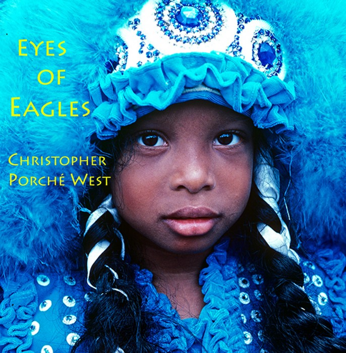 Eyes of Eagles by Christopher Porche West