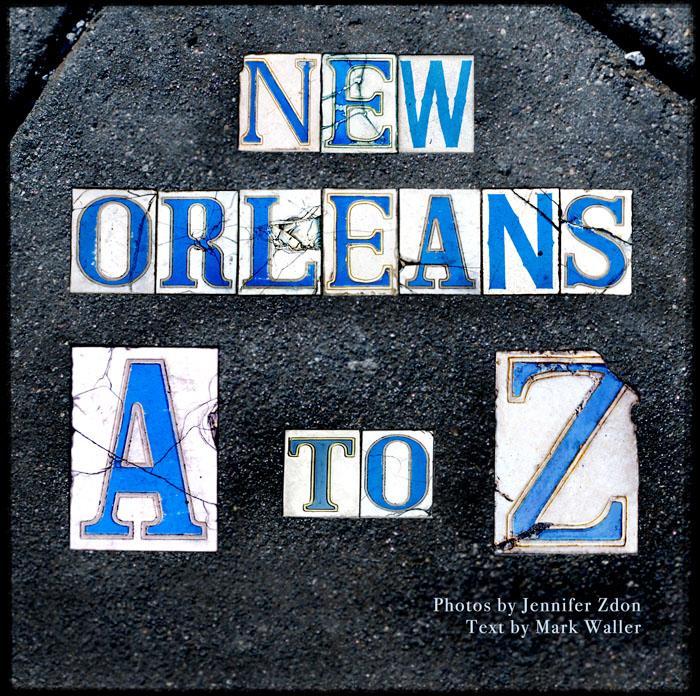 New Orleans A to Z by Jennifer Zdon