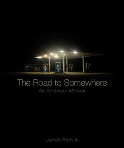 The Road to Somewhere by James A. Reeves - Cover