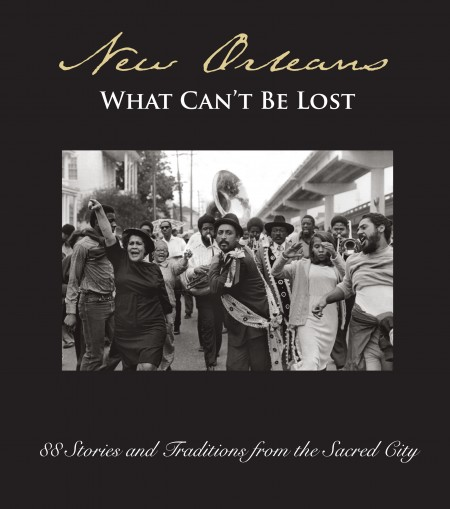 New Orleans What Can't Be Lost, book cover