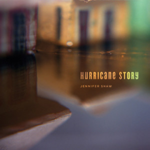 Hurricane Story by Jennifer Shaw - Cover