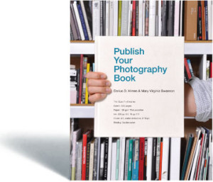 Publish Your Photography Book by Darius D. Himes and Mary Virginia Swanson - Cover